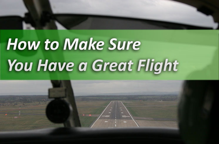Make Sure You Have A Great Flight